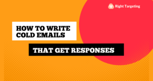How To Write Cold Emails That Get Responses | 6 Key Elements